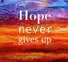 Hope Never Gives Up by FroyleArt