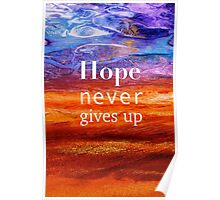 Hope Never Gives Up Poster