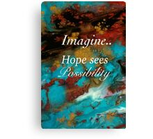 Hope Sees Possibility Canvas Print