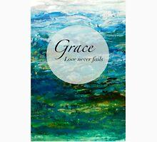 Grace - Love Never Fails T-Shirt