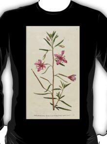 The Botanical magazine, or, Flower garden displayed by William Curtis V3 V4 1790 1791 0009 Epilobium Angustissimum, Narrowest Leaved Willow Herb T-Shirt