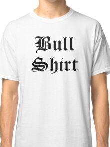 Bull Shirt Classic T-Shirt