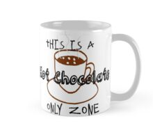 This is a Hot Chocolate only Zone Mug