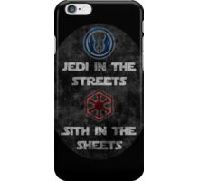 Jedi In The Streets, Sith In The Sheets iPhone Case/Skin