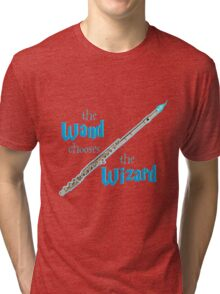 The Flute Chooses the Wizard Tri-blend T-Shirt