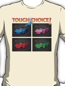 Tough Choice 1 T-Shirt