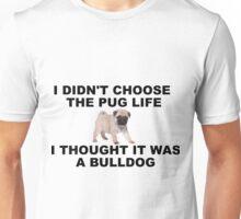 I Thought it was a bulldog Unisex T-Shirt