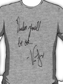 Vic Fuentes Handwriting; Darling, you'll be okay T-Shirt