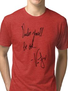 Vic Fuentes Handwriting; Darling, you'll be okay Tri-blend T-Shirt
