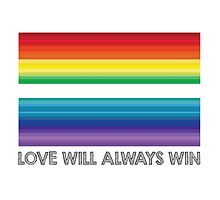 LOVE WILL ALWAYS WIN - EQUALITY by DesireeNguyen