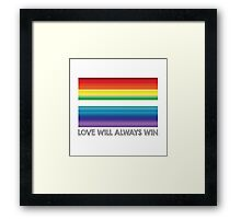 LOVE WILL ALWAYS WIN - EQUALITY Framed Print