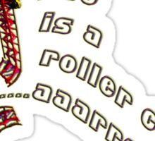 life is a roller coaster...argh! Sticker