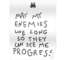 May my Enemies Live Long So They May See Me Progress Poster