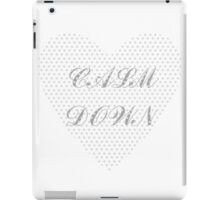 CALM DOWN iPad Case/Skin