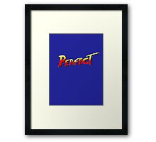 You win, PERFECT! Framed Print