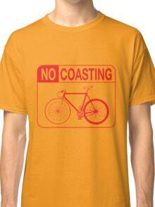 No Coasting Classic T-Shirt