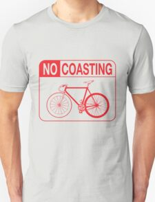 No Coasting Unisex T-Shirt