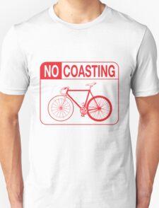 No Coasting Unisex T-Shirt