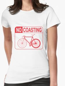 No Coasting Womens Fitted T-Shirt