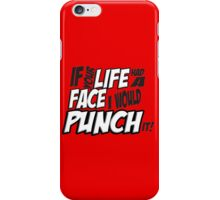 If Your Life Had A Face  I Would Punch It! - Scott pilgrim vs The World iPhone Case/Skin