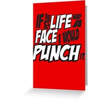If Your Life Had A Face  I Would Punch It! - Scott pilgrim vs The World Greeting Card