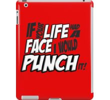 If Your Life Had A Face  I Would Punch It! - Scott pilgrim vs The World iPad Case/Skin