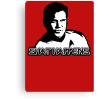 WIlliam Shatner (Captain Kirk Star trek) Shat happens Canvas Print