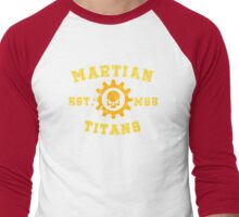Sports Team: The Martian Titans Men's Baseball ¾ T-Shirt