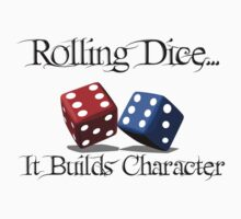 Rolling Dice Builds Character by simonbreeze