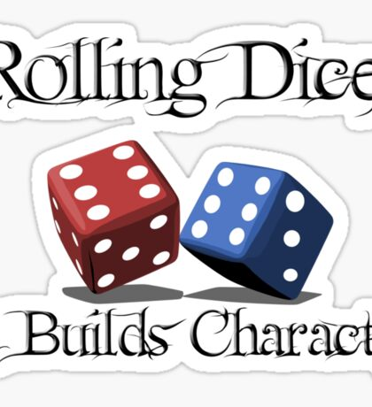 Rolling Dice Builds Character Sticker