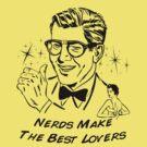 Nerds Make the Best Lovers by Josh Legendre