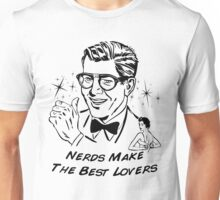 Nerds Make the Best Lovers Unisex T-Shirt