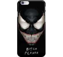 Bitch Please Venom Funny Meme  iPhone Case/Skin