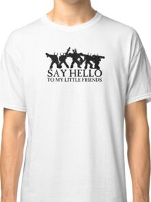 Say Hello to my Little Friends of the Ruinous Powers Black Classic T-Shirt