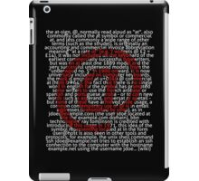 The at-sign in Picture'Of'Text style iPad Case/Skin