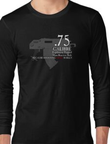 Because Shooting Twice is Silly Long Sleeve T-Shirt