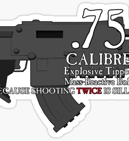 Because Shooting Twice is Silly Sticker