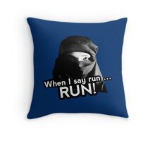 When I say run … RUN! Throw Pillow