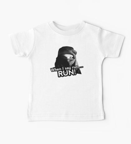 When I say run … RUN! Baby Tee