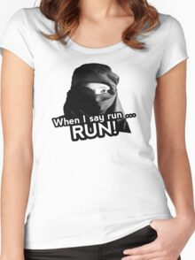 When I say run … RUN! Women's Fitted Scoop T-Shirt