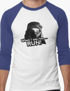 When I say run … RUN! Men's Baseball ¾ T-Shirt