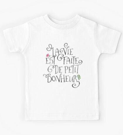 La Vie Est Fait De Petit Bonheur Kids Tee