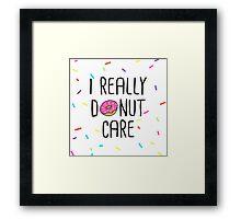 I Really Donut Care Framed Print