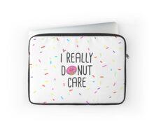 I Really Donut Care Laptop Sleeve