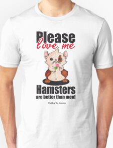 Pudding the Hamster - Please love me T-Shirt
