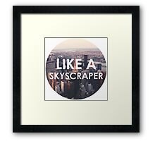 Like a Skyscraper Framed Print