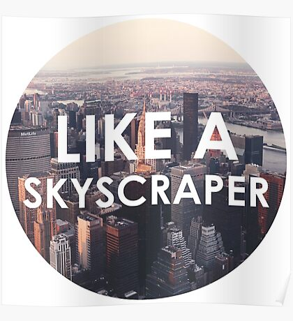 Like a Skyscraper Poster