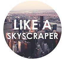 Like a Skyscraper Photographic Print