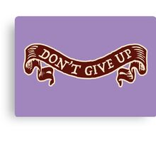don't give up Canvas Print