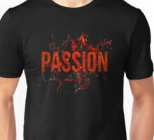 Passion and Lust  Unisex T-Shirt